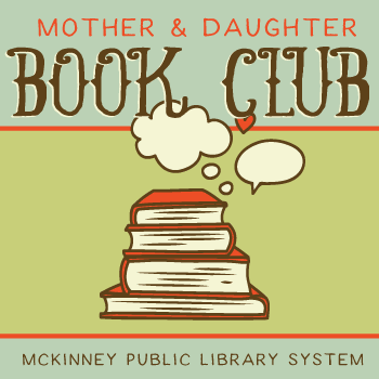 Upcoming Mother Daughter Book Club meeting