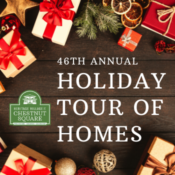 Chestnut Square Holiday Tour of Homes - Dec. 7-8, 2019