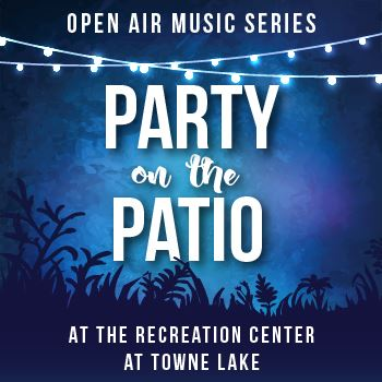 Party on the Patio at the Towne Lake Recreation Center