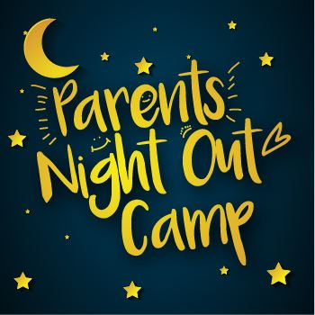 Parents Night Out Camp graphic. Dark blue background. Yellow letters. Pictures of kids during camp.