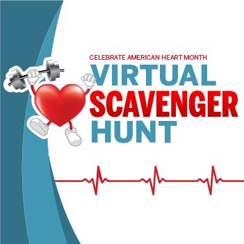 Celebrate American Heart Monthe with a virtual scavenger hunt! Feb 1-28