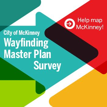 Multicolored arrows with text: Help map McKinney. City of McKinney Wayfinding Master Plan Survey